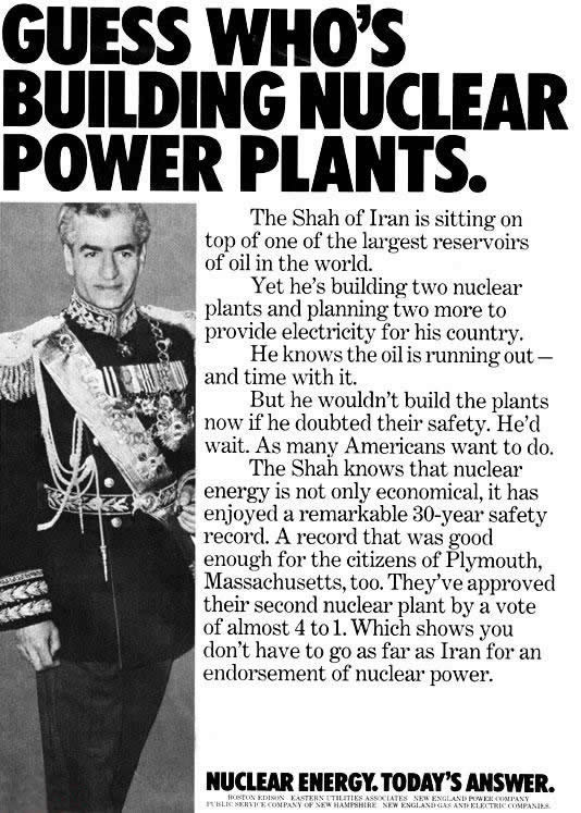 "Print ad: ""Guess who's building nuclear power plants"", featuring the Shah of Iran"