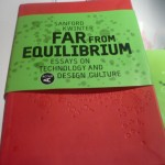 """Far from Equilibrium: Essays on Technology and Design Culture"""