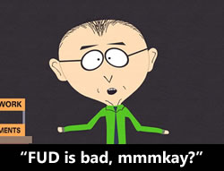 "Mr. Mackey from ""South Park"": ""FUD is bad, mmmkay?"""