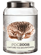 "Brain in a jar: ""PDC2008: Capture the brainpower"""