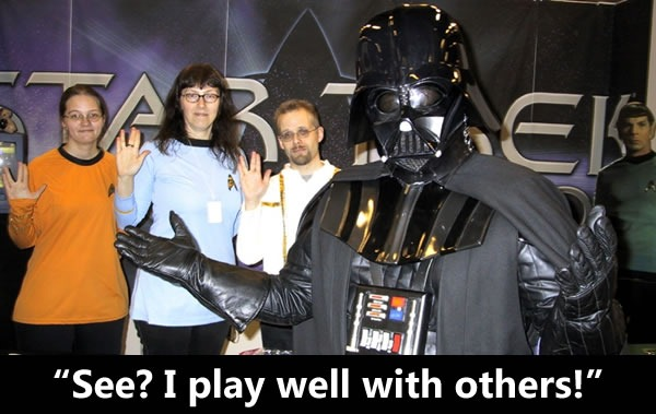"Darth Vader and Trekkies: ""See? I play well with others!"""