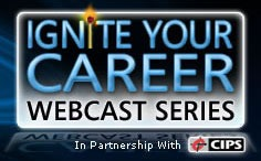 Ignite Your Career Webcast Series, in partnership with CIPS