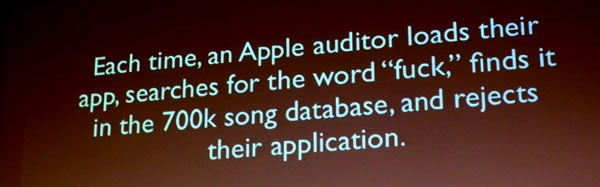 "Slide: Each time, an Apple auditor loads their app, searches for the word ""fuck"", finds it in the 700k song database, and rejects their application."