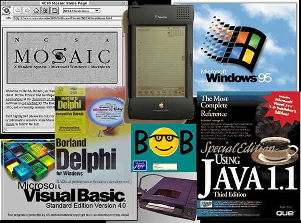 "1995 tech zeitgeist, featuring NCSA Mosaic, Apple Newton, Windows 95, Delphi 1.0, Visual Basic 4.0, Microsoft Bob, a Zip drive and ""Special Edition Using Java 1.1"""