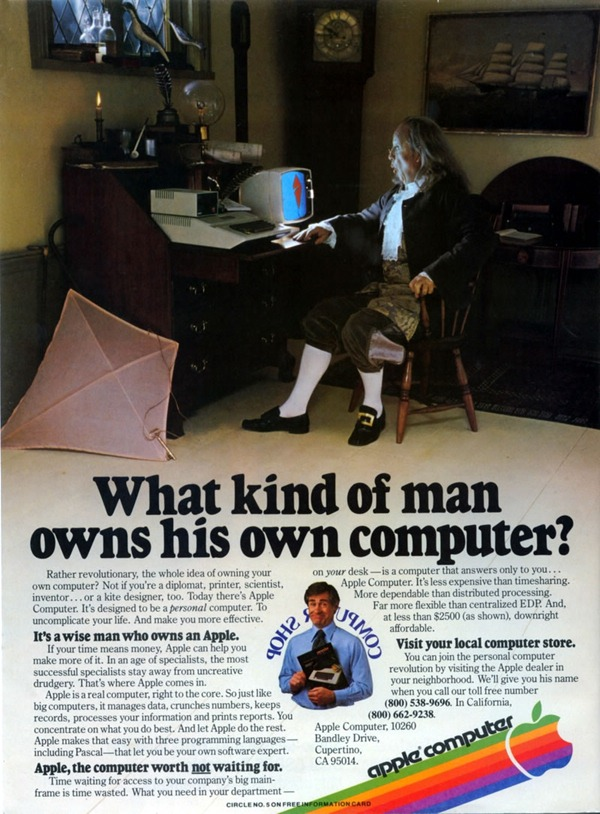 "Old Apple ][ ad featuring Ben Franklin: ""What Kind of Man Owns His Own Computer?"""