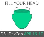 Fill Your Head: DSL DevCon, April 16 - 17
