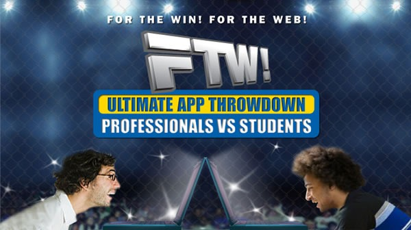 For the Win! For the Web! FTW: Ultimate App Throwdown -- Professionals vs. Students