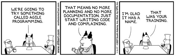 "Dilbert comic on agile programming: ""That means no more planning and no more documentation. Just start writing code and complaining."""