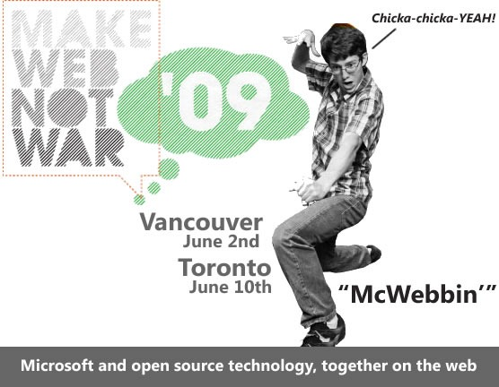 """Make Web Not War"" - Vancouver, June 2nd / Toronto, June 10th - Microsoft and open source technology, together on the web"