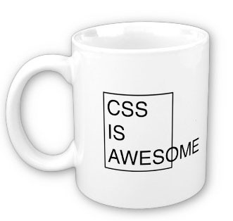 "Mug with a square containing the text ""CSS IS AWESOME"", with the ""AWESOME"" extending beyond the boundary of the square."