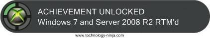 """XBox 360-style achievement: """"Achievement Unlocked: Windows 7 and Server 2008 R2 RTM'd"""""""