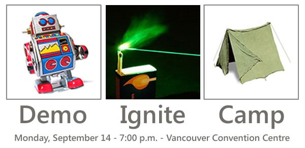 Demo Ignite Camp - Monday, September 14 - 7:00 p.m. - Vancouver Convention Centre