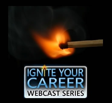"Photo of lit match: ""Ignite Your Career Webcast Series"""