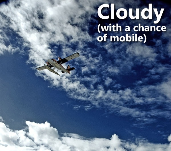 "Photo of an airplane soaring against a blue sky with clouds: ""Cloudy (with a chance of mobile)"""