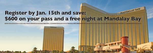 Register by Jan. 15th and save: $600 on your pass and a free night at Mandalay Bay