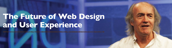 Bill Buxton: The Future of Web Design and User Experience