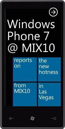 Windows Phone 7 @ MIX10: Reports on the new hotness from MIX10 in Las Vegas