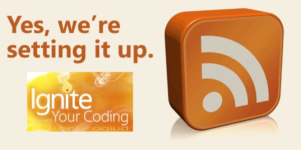ignite your coding rss