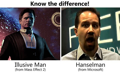 Know the Difference! Illusive Man (from Mass Effect 2) and Hanselman (from Microsoft)