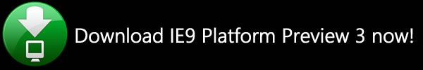 Download IE9 Platofmr Preview 3 now!