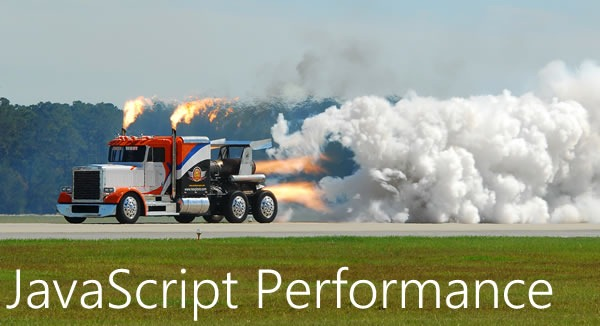"Rocket-powered 18-wheeler truck: ""JavaScript Performance"""