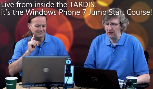 "Andy Wigley and Rob Miles: ""Live from inside the TARDIS, it's the Windows Phone 7 Jump Start Course!"""