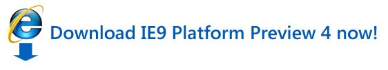 Download IE9 Platform Preview 4 now!