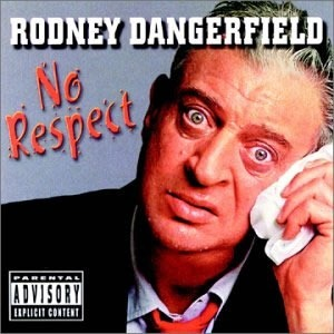 "Cover of Rodney Dangerfield's ""No Respect"" album"