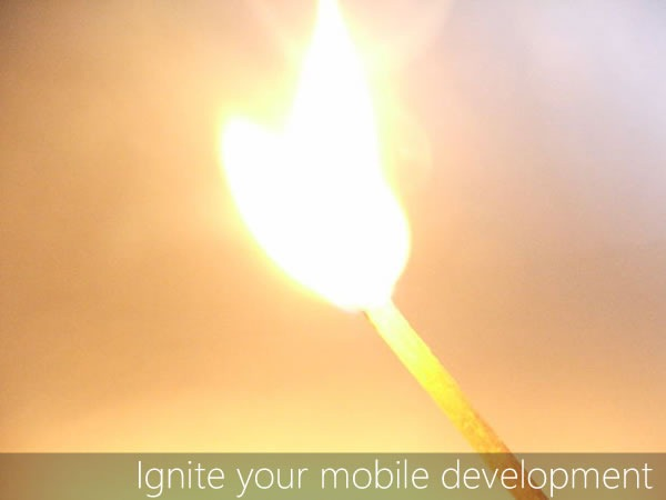 "Lit match: ""Ignite your mobile development"""