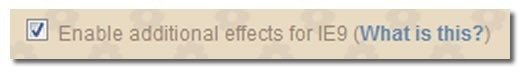 """Screen capture of checkbox that reads """"Enable additional effectors for IE9 (What is this?)"""""""