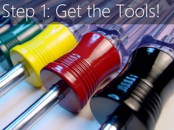 step 1 get the tools