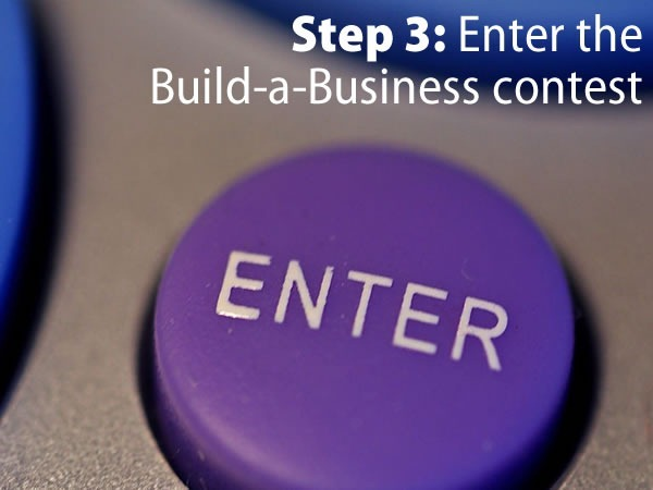 Step 3: Enter the Build-a-Business contest. (Big ENTER button)