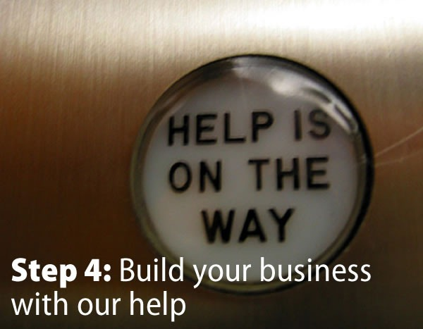 "Step 4: Build your business with our help. (""Help is on the way"" indicator in an elevator)"