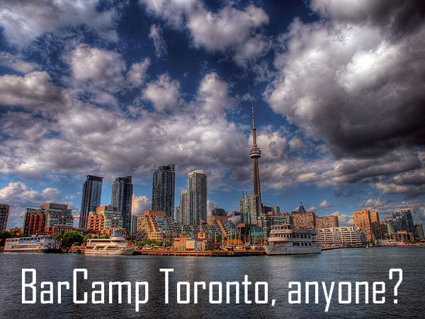 barcamp toronto anyone