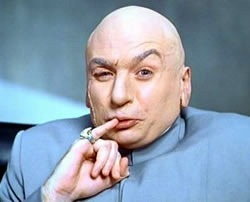 Dr. Evil, pointing his pinky finger at the corner of his mouth