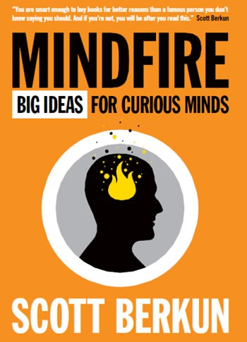 """Cover of """"Mindfire: Big Ideas for Curious Minds"""" by Scott Berkun"""