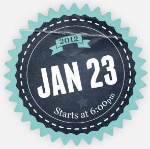 2012 Jan 23 - Starts at 6:00 pm