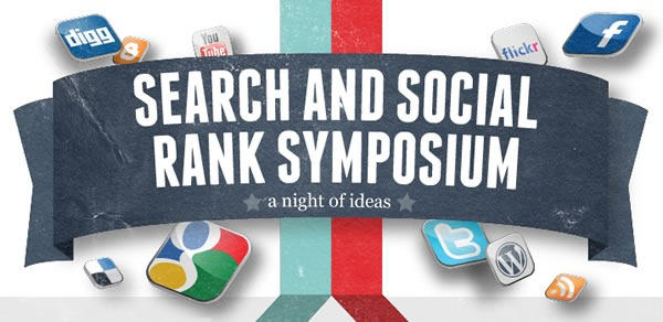 Search and Social Rank Symposium: A Night of Ideas