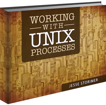 "Cover of Jesse Storimer's ""Working with Unix Processes"""