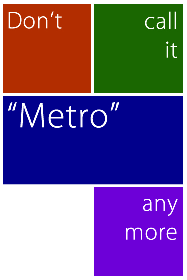 "Don't call it ""Metro"" any more"