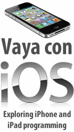 Vaya con iOS: Exploring iPhone and iPad programming