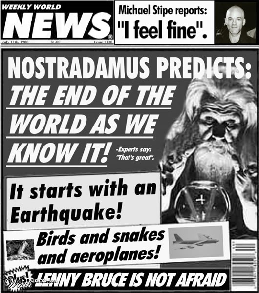 """Weekly World News"" cover talking about the end of the world using REM lyrics"