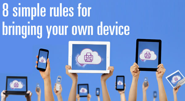 8 simple rules for bringing your own device