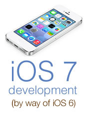 iOS 7 development (by way of iOS 6)