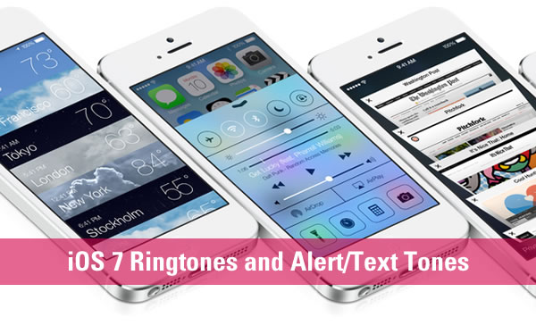 ios 7 ringtones and alert-text tones