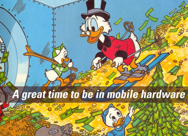 A great time to be in mobile hardware: Scrooge McDuck with his nephews Huey, Dewey, and Louie frolicking in his vault full of gold coins.