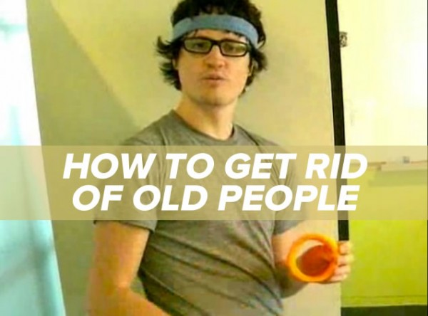 how to get rid of old people
