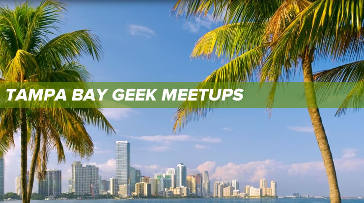 tampa bay geek meetups
