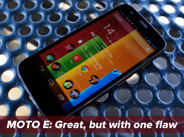 moto e - great but one flaw