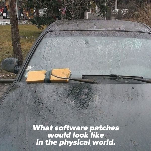 what software patches would look like in the physical world